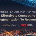 SBJ   StellarAlgo - Making Fan Data Work For You: Effectively Connecting Segmentation To Revenue